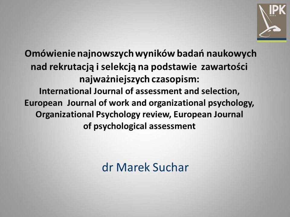 Omówienie najnowszych wyników badań naukowych nad rekrutacją i selekcją na podstawie zawartości najważniejszych czasopism: International Journal of as