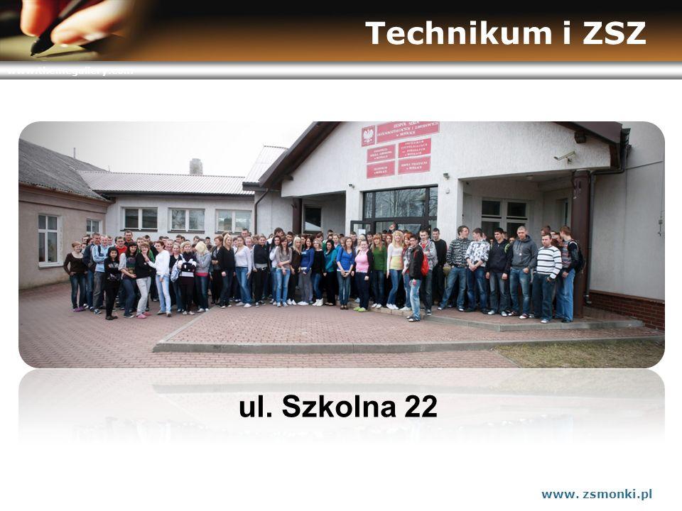 www.themegallery.com Technikum i ZSZ www. zsmonki.pl ul. Szkolna 22