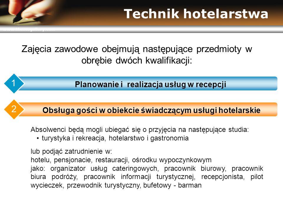 www.themegallery.com Technik hotelarstwa Absolwenci będą mogli ubiegać się o przyjęcia na następujące studia: turystyka i rekreacja, hotelarstwo i gas