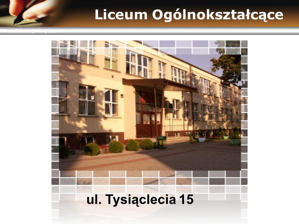 www.themegallery.com Liceum Ogólnokształcące ul. Tysiąclecia 15