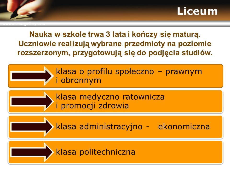 www.themegallery.com Liceum klasa o profilu społeczno – prawnym i obronnym klasa medyczno ratownicza i promocji zdrowia klasa administracyjno - ekonom