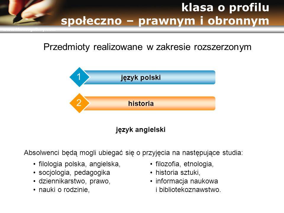 www.themegallery.com klasa o profilu społeczno – prawnym i obronnym język polski 1 historia 2 język angielski 3 Przedmioty realizowane w zakresie rozs