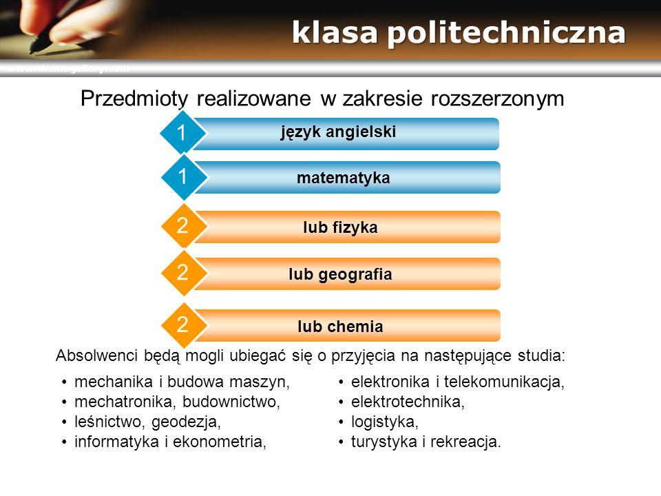 www.themegallery.com przedmioty uzupełniające klasy o profilu ekonomicznym uczniowie uczą się wykorzystywania wiedzy matematycznej w rozwiązywaniu problemów życia codziennego, rozumienia i porozumiewania się językiem matematyki klasy o profilu ekonomicznym uczniowie uczą się wykorzystywania wiedzy matematycznej w rozwiązywaniu problemów życia codziennego, rozumienia i porozumiewania się językiem matematyki MATEMATYKA w praktyce MATEMATYKA w praktyce klasy o profilu politechnicznym głównym celem zajęć jest zapoznanie ze specjalistycznym słownictwem i terminologią stosowaną w pracy inżynierskiej klasy o profilu politechnicznym głównym celem zajęć jest zapoznanie ze specjalistycznym słownictwem i terminologią stosowaną w pracy inżynierskiej JĘZYK ANGIELSKI techniczny klasy o profilu ratowniczo– medycznym na laboratoriach uczniowie wykonują doświadczenia i obserwacji biologiczno-chemiczne z wykorzystaniem sprzętu mikroskopowego klasy o profilu ratowniczo– medycznym na laboratoriach uczniowie wykonują doświadczenia i obserwacji biologiczno-chemiczne z wykorzystaniem sprzętu mikroskopowego ZAJĘCIA LABORATORYJNE z biologii i chemii