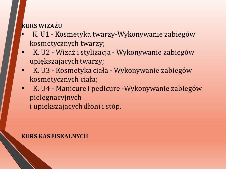 KURS WIZAŻU  K. U1 - Kosmetyka twarzy-Wykonywanie zabiegów kosmetycznych twarzy;  K.