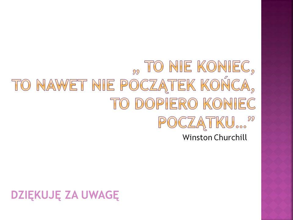 Winston Churchill DZIĘKUJĘ ZA UWAGĘ