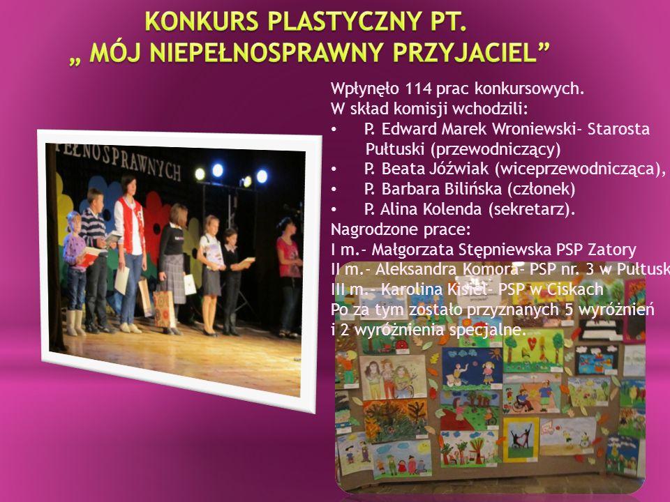 Wpłynęło 114 prac konkursowych. W skład komisji wchodzili: P. Edward Marek Wroniewski- Starosta Pułtuski (przewodniczący) P. Beata Jóźwiak (wiceprzewo