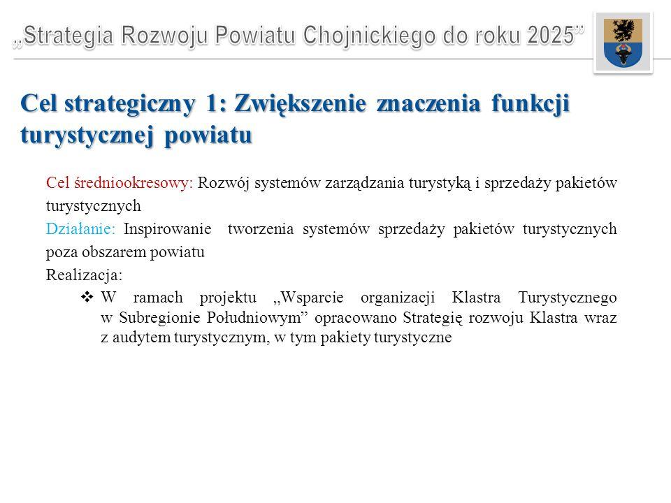 Cel strategiczny 4: Rozwój postaw aktywności, ustawicznej edukacji i podmiotowości obywateli powiatu Cel średniookresowy: Rozwój edukacji dorosłych Działanie: Rozwój placówek kształcących dorosłych (przekwalifikowanie, uzupełnianie wykształcenia) Realizacja:  Centrum Kształcenia Zawodowego i Ustawicznego w Chojnicach (CKZiU) - Wychodząc naprzeciw zmianom wprowadzonym przez reformę systemu edukacji placówka realizuje Kwalifikacyjne Kursy Zawodowe (KKZ), które pozwalają na przekwalifikowanie oraz uzupełnienie wykształcenia dla osób dorosłych chcących przystosować się do wymagań rynku pracy.