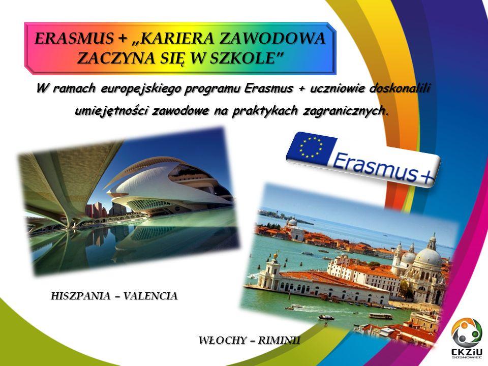 """ERASMUS + """"KARIERA ZAWODOWA ZACZYNA SIĘ W SZKOLE W ramach europejskiego programu Erasmus + uczniowie doskonalili umiejętności zawodowe na praktykach zagranicznych."""