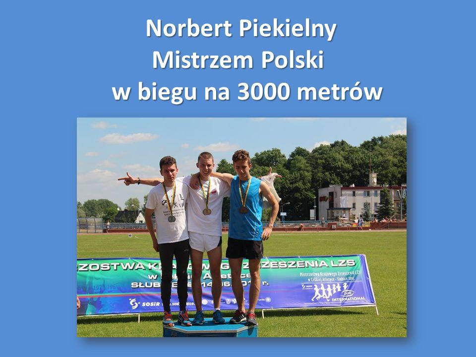 Norbert Piekielny Mistrzem Polski w biegu na 3000 metrów Norbert Piekielny Mistrzem Polski w biegu na 3000 metrów