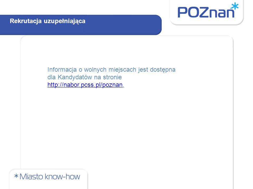 Rekrutacja uzupełniająca Informacja o wolnych miejscach jest dostępna dla Kandydatów na stronie http://nabor.pcss.pl/poznanhttp://nabor.pcss.pl/poznan