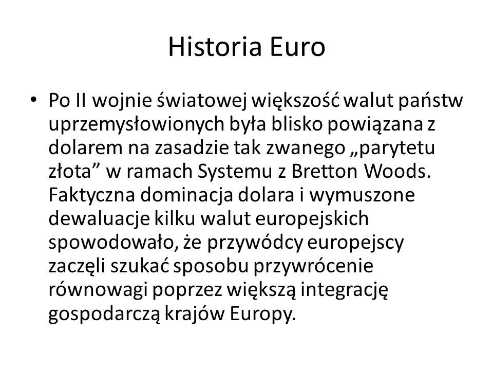 """Historia Euro Po II wojnie światowej większość walut państw uprzemysłowionych była blisko powiązana z dolarem na zasadzie tak zwanego """"parytetu złota"""""""