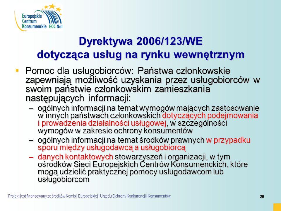Projekt jest finansowany ze środków Komisji Europejskiej i Urzędu Ochrony Konkurencji i Konsumentów 29 Dyrektywa 2006/123/WE dotycząca usług na rynku