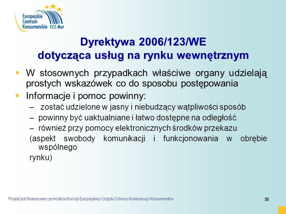 Projekt jest finansowany ze środków Komisji Europejskiej i Urzędu Ochrony Konkurencji i Konsumentów 30 Dyrektywa 2006/123/WE dotycząca usług na rynku