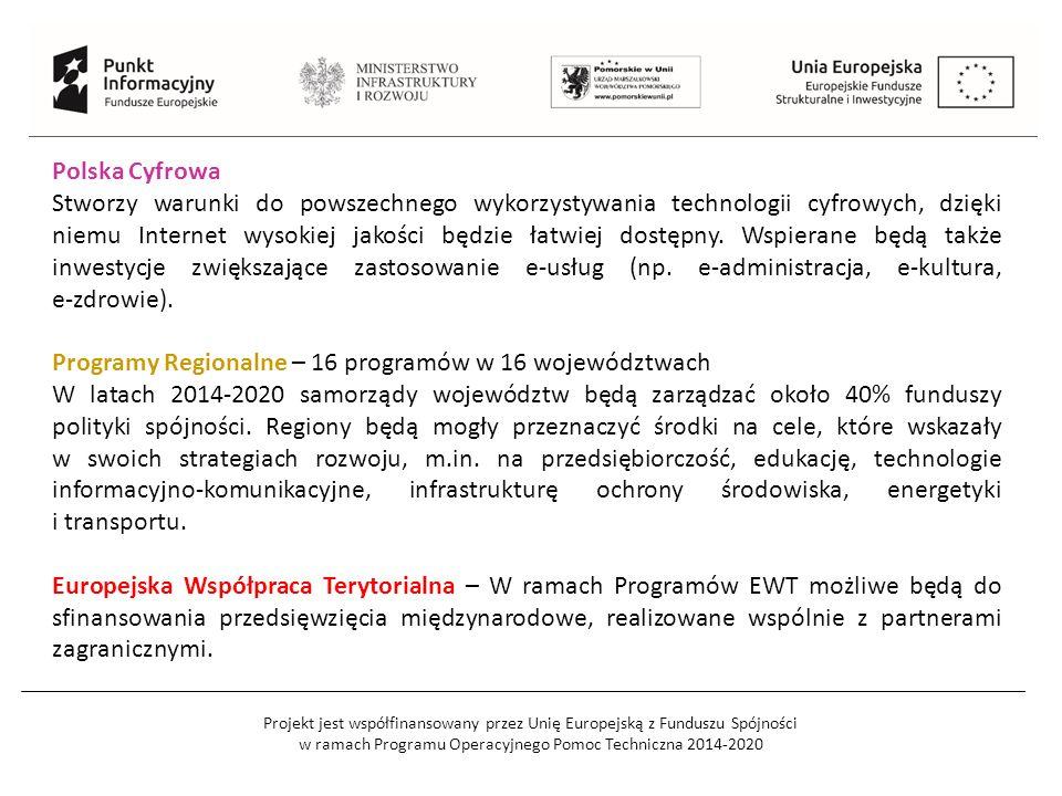 Projekt jest współfinansowany przez Unię Europejską z Funduszu Spójności w ramach Programu Operacyjnego Pomoc Techniczna 2014-2020 Polska Cyfrowa Stworzy warunki do powszechnego wykorzystywania technologii cyfrowych, dzięki niemu Internet wysokiej jakości będzie łatwiej dostępny.