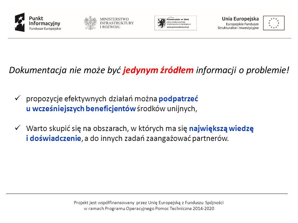 Projekt jest współfinansowany przez Unię Europejską z Funduszu Spójności w ramach Programu Operacyjnego Pomoc Techniczna 2014-2020 Dokumentacja nie może być jedynym źródłem informacji o problemie.