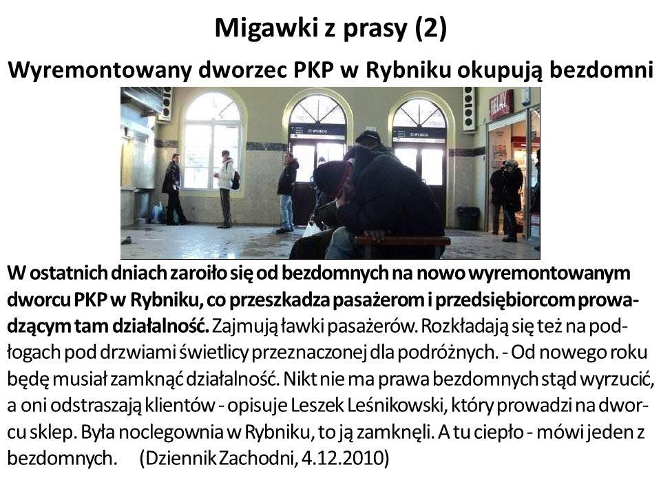 Migawki z prasy (2) Wyremontowany dworzec PKP w Rybniku okupują bezdomni W ostatnich dniach zaroiło się od bezdomnych na nowo wyremontowanym dworcu PK