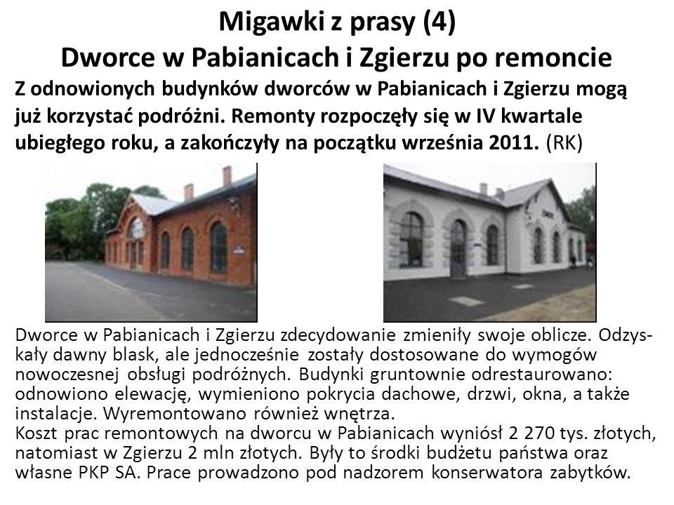 Migawki z prasy (4) Dworce w Pabianicach i Zgierzu po remoncie Z odnowionych budynków dworców w Pabianicach i Zgierzu mogą już korzystać podróżni. Rem