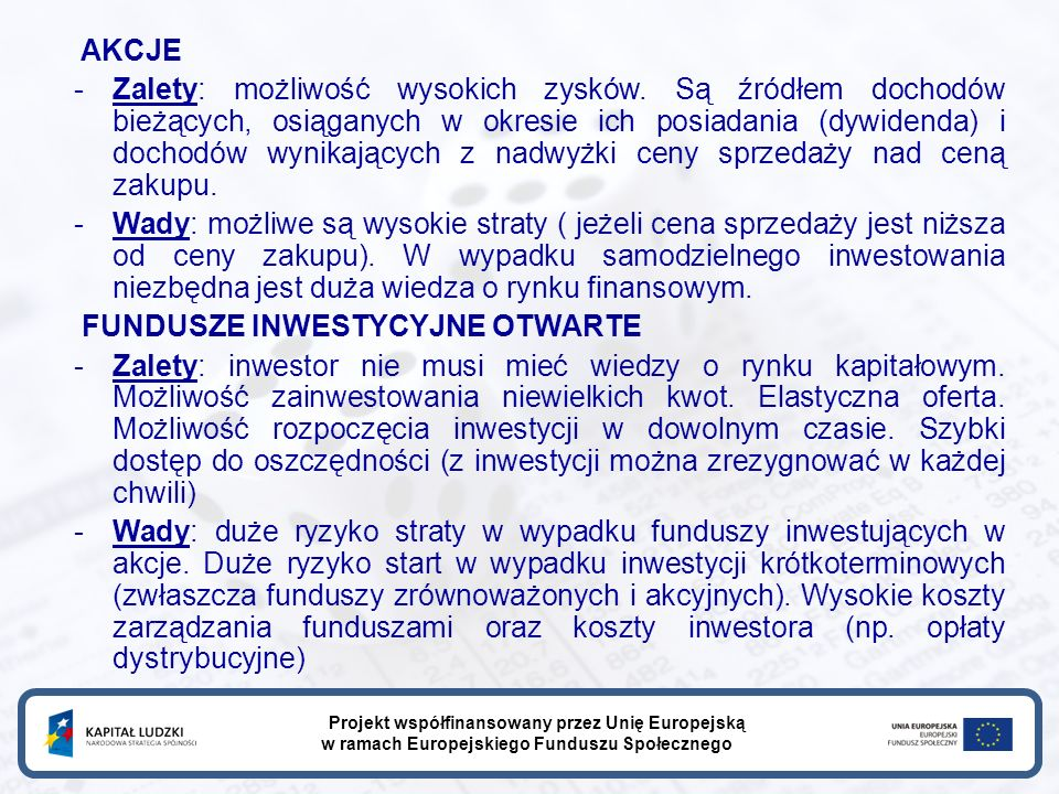AKCJE -Zalety: możliwość wysokich zysków.