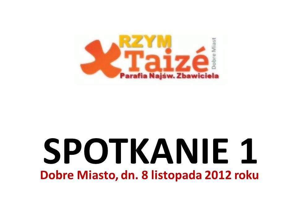 SPOTKANIE 1 Dobre Miasto, dn. 8 listopada 2012 roku