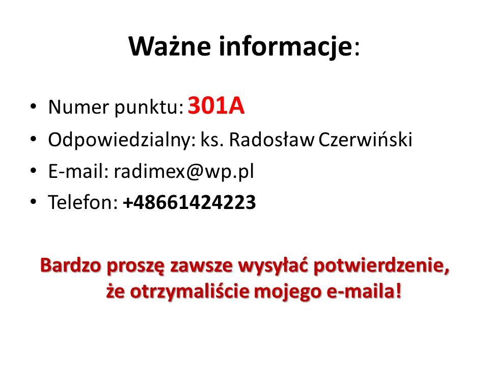 Ważne informacje: Numer punktu: 301A Odpowiedzialny: ks.