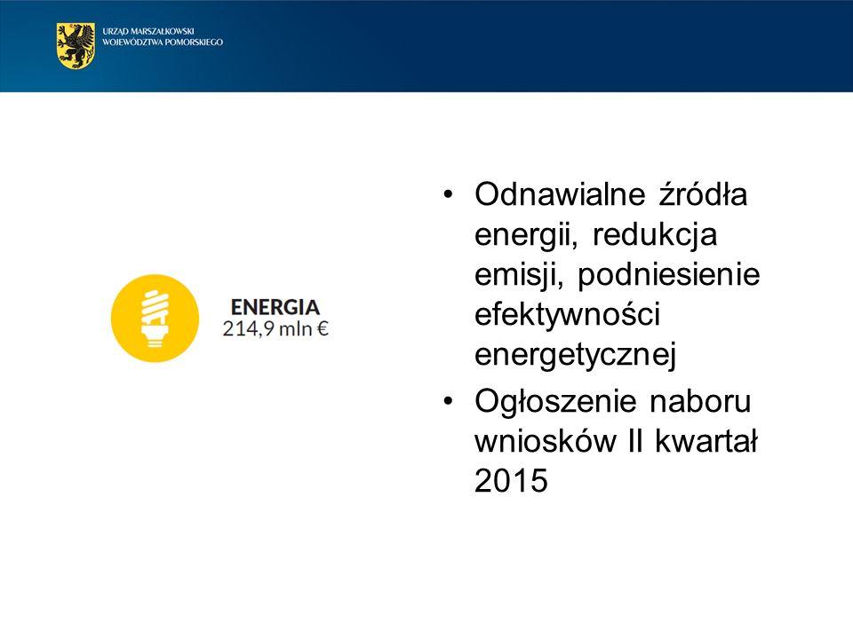 Odnawialne źródła energii, redukcja emisji, podniesienie efektywności energetycznej Ogłoszenie naboru wniosków II kwartał 2015