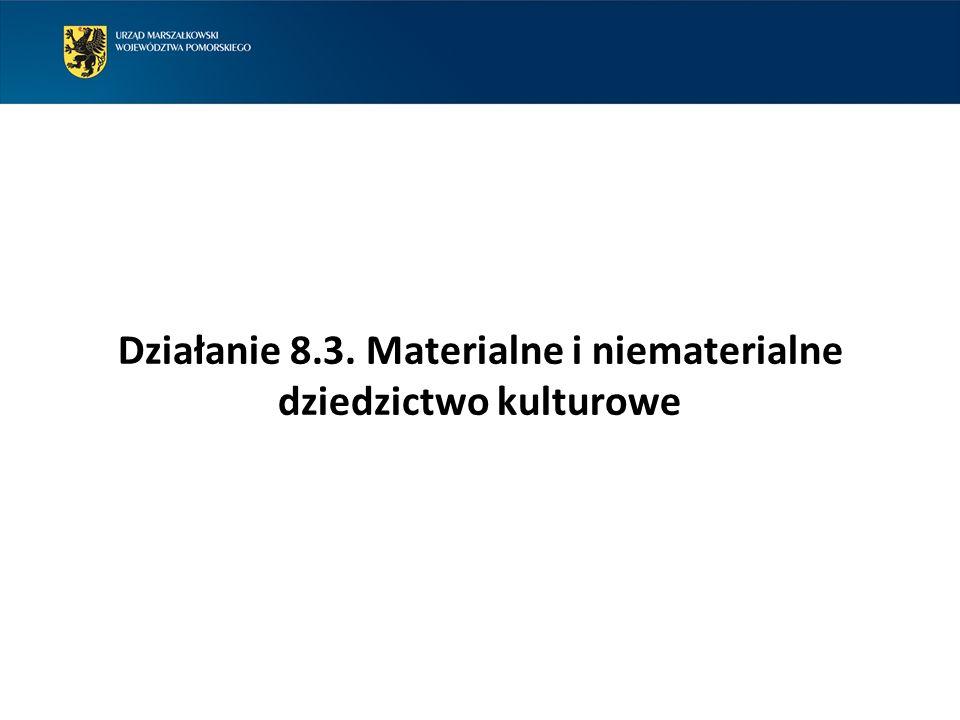 Działanie 8.3. Materialne i niematerialne dziedzictwo kulturowe