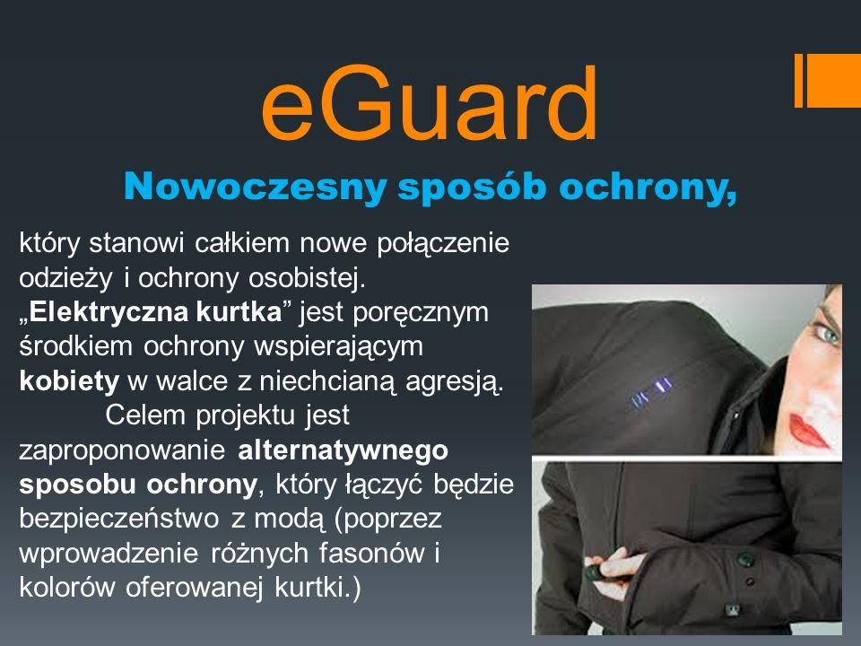 eGuard Nowoczesny sposób ochrony, który stanowi całkiem nowe połączenie odzieży i ochrony osobistej.