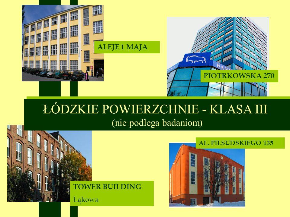 TOWER BUILDING Łąkowa ALEJE 1 MAJA PIOTRKOWSKA 270 AL.