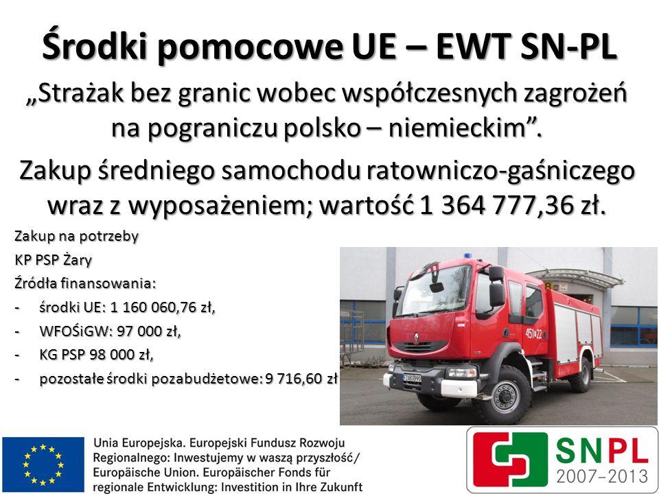 """Środki pomocowe UE – EWT SN-PL """"Strażak bez granic wobec współczesnych zagrożeń na pograniczu polsko – niemieckim"""". Zakup średniego samochodu ratownic"""