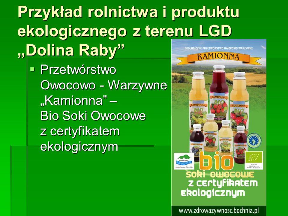 """Przykład rolnictwa i produktu ekologicznego z terenu LGD """"Dolina Raby""""  Przetwórstwo Owocowo - Warzywne """"Kamionna"""" – Bio Soki Owocowe z certyfikatem"""