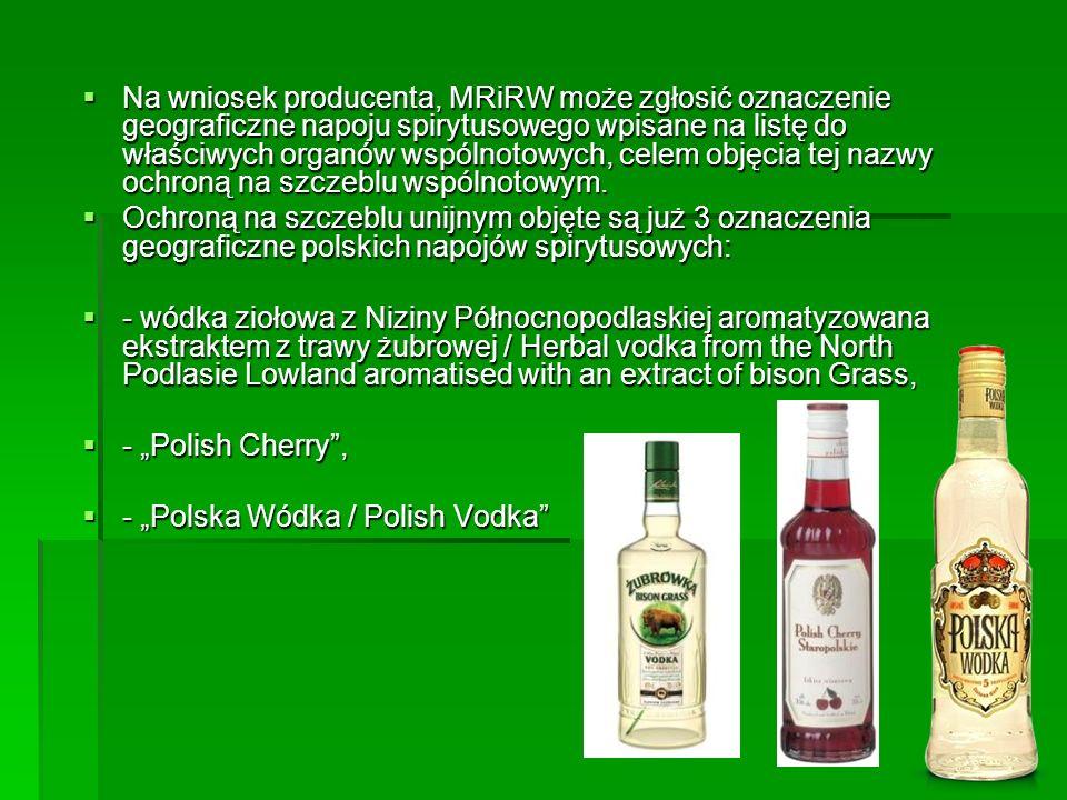  Na wniosek producenta, MRiRW może zgłosić oznaczenie geograficzne napoju spirytusowego wpisane na listę do właściwych organów wspólnotowych, celem o
