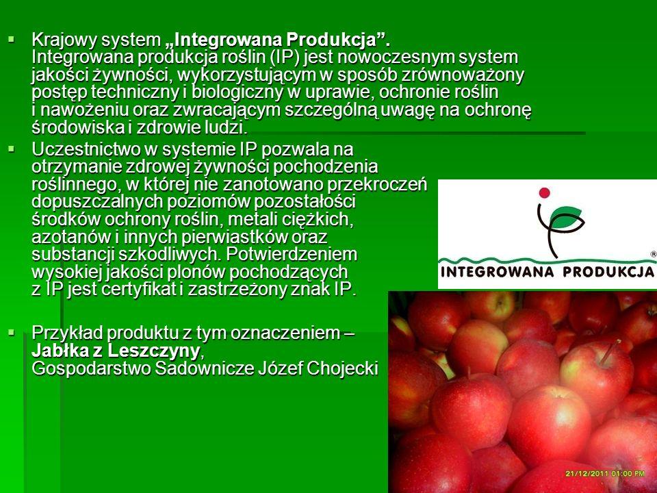 """ Krajowy system """"Integrowana Produkcja"""". Integrowana produkcja roślin (IP) jest nowoczesnym system jakości żywności, wykorzystującym w sposób zrównow"""