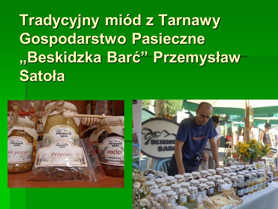 """Tradycyjny miód z Tarnawy Gospodarstwo Pasieczne """"Beskidzka Barć"""" Przemysław Satoła"""