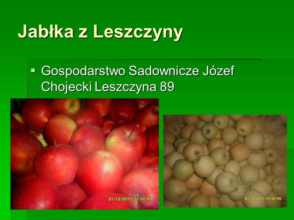 Jabłka z Leszczyny  Gospodarstwo Sadownicze Józef Chojecki Leszczyna 89