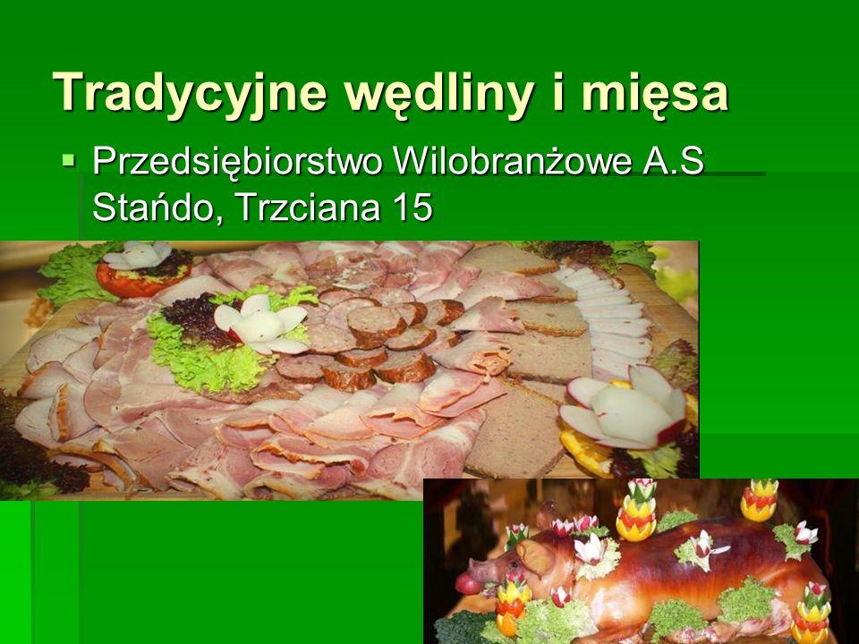 Tradycyjne wędliny i mięsa  Przedsiębiorstwo Wilobranżowe A.S Stańdo, Trzciana 15