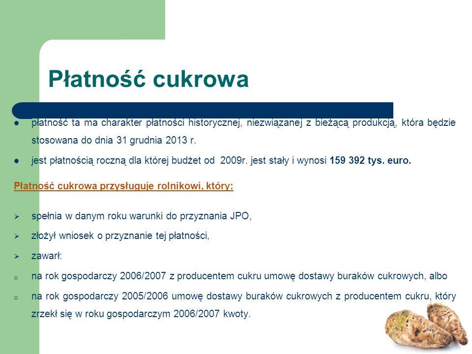 płatność ta ma charakter płatności historycznej, niezwiązanej z bieżącą produkcją, która będzie stosowana do dnia 31 grudnia 2013 r.