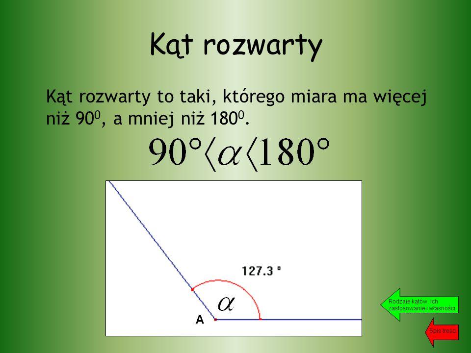 Kąt rozwarty Kąt rozwarty to taki, którego miara ma więcej niż 90 0, a mniej niż 180 0.