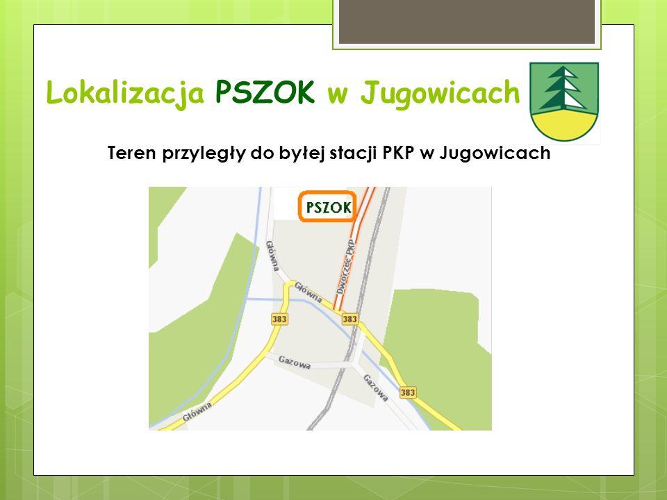 Lokalizacja PSZOK w Jugowicach Teren przyległy do byłej stacji PKP w Jugowicach