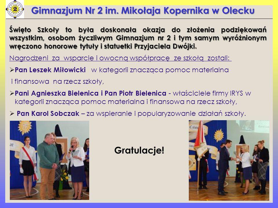 Gimnazjum Nr 2 im. Mikołaja Kopernika w Olecku Święto Szkoły to była doskonała okazja do złożenia podziękowań wszystkim, osobom życzliwym Gimnazjum nr
