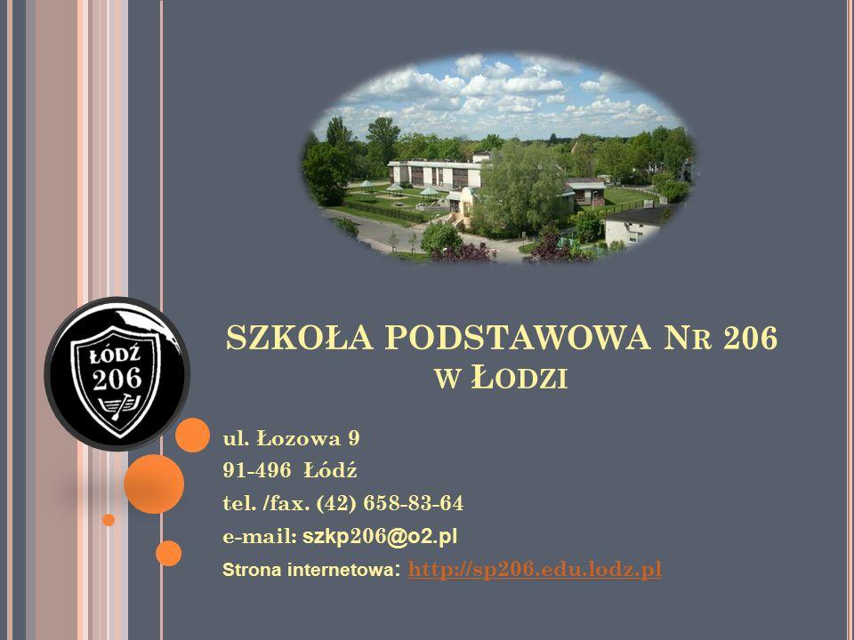 SZKOŁA PODSTAWOWA N R 206 W Ł ODZI ul. Łozowa 9 91-496 Łódź tel.