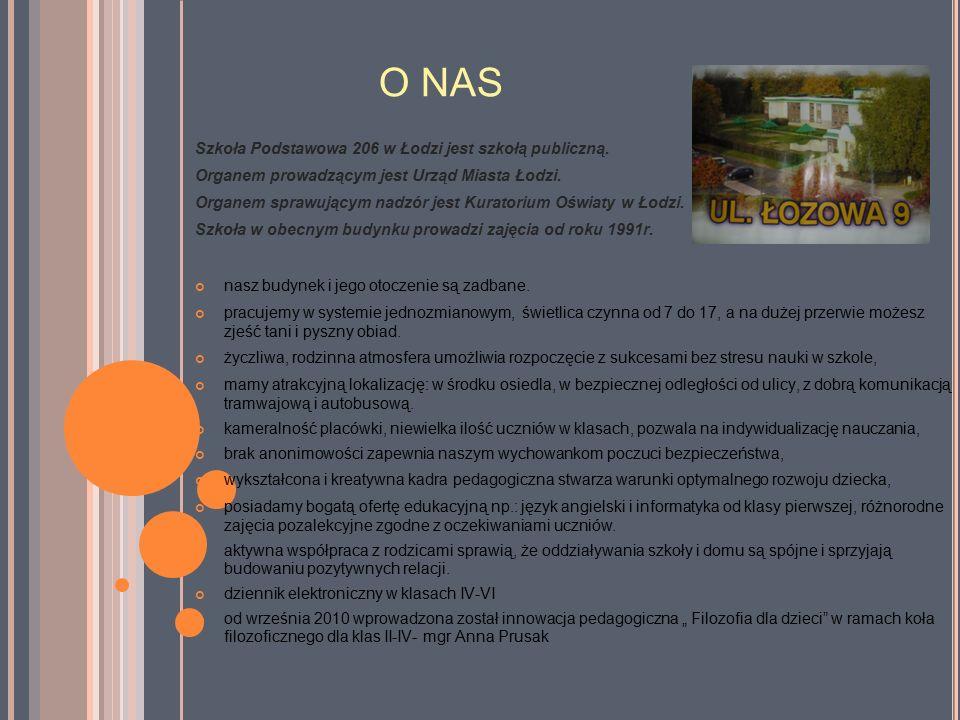 O NAS Szkoła Podstawowa 206 w Łodzi jest szkołą publiczną.