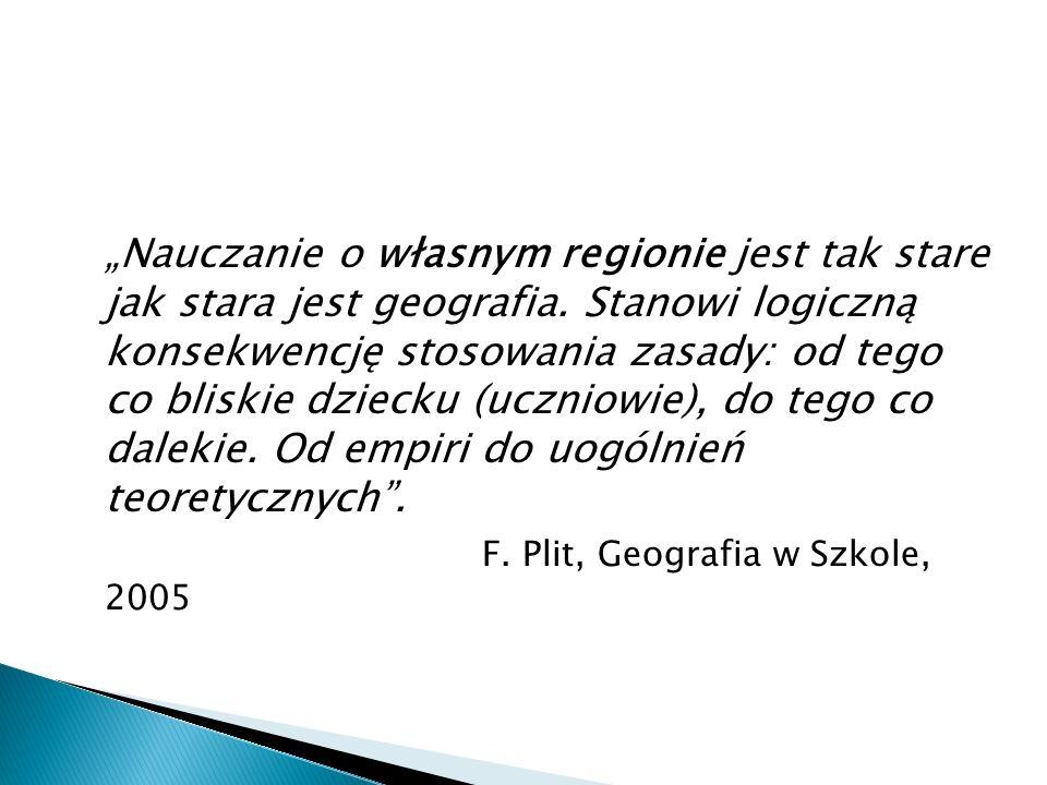 """""""Nauczanie o własnym regionie jest tak stare jak stara jest geografia."""