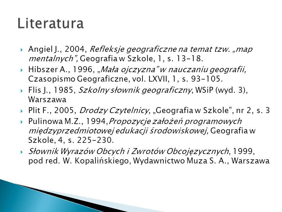  Angiel J., 2004, Refleksje geograficzne na temat tzw.