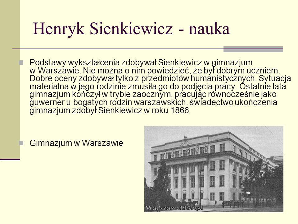 Henryk Sienkiewicz - dzieciństwo Dziecinstwo Henryk Adam Aleksander Pius Sienkiewicz urodzil sie w Woli Okrzejskiej, Imperium Rosyjskie. Pochodzil ze