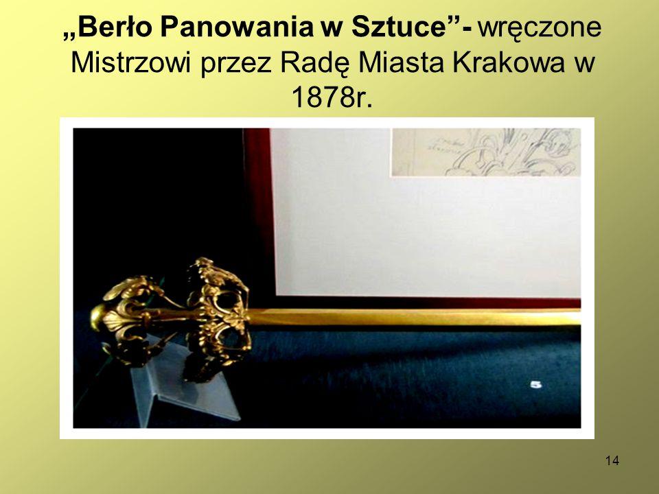 """14 """"Berło Panowania w Sztuce""""- wręczone Mistrzowi przez Radę Miasta Krakowa w 1878r."""