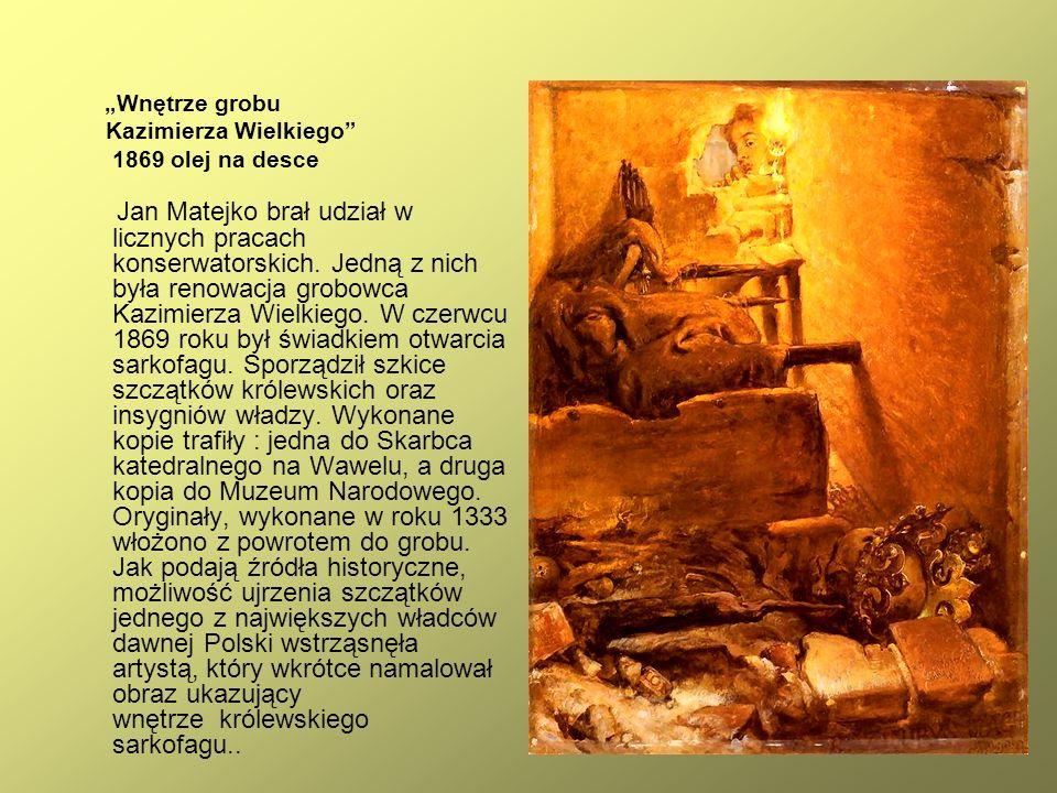 """19 """"Wnętrze grobu Kazimierza Wielkiego"""" 1869 olej na desce Jan Matejko brał udział w licznych pracach konserwatorskich. Jedną z nich była renowacja gr"""