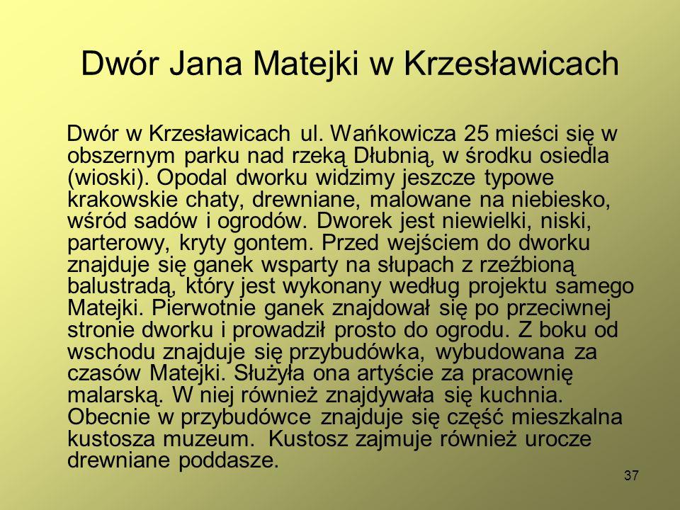 37 Dwór Jana Matejki w Krzesławicach Dwór w Krzesławicach ul. Wańkowicza 25 mieści się w obszernym parku nad rzeką Dłubnią, w środku osiedla (wioski).