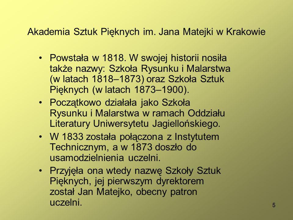 5 Powstała w 1818. W swojej historii nosiła także nazwy: Szkoła Rysunku i Malarstwa (w latach 1818–1873) oraz Szkoła Sztuk Pięknych (w latach 1873–190