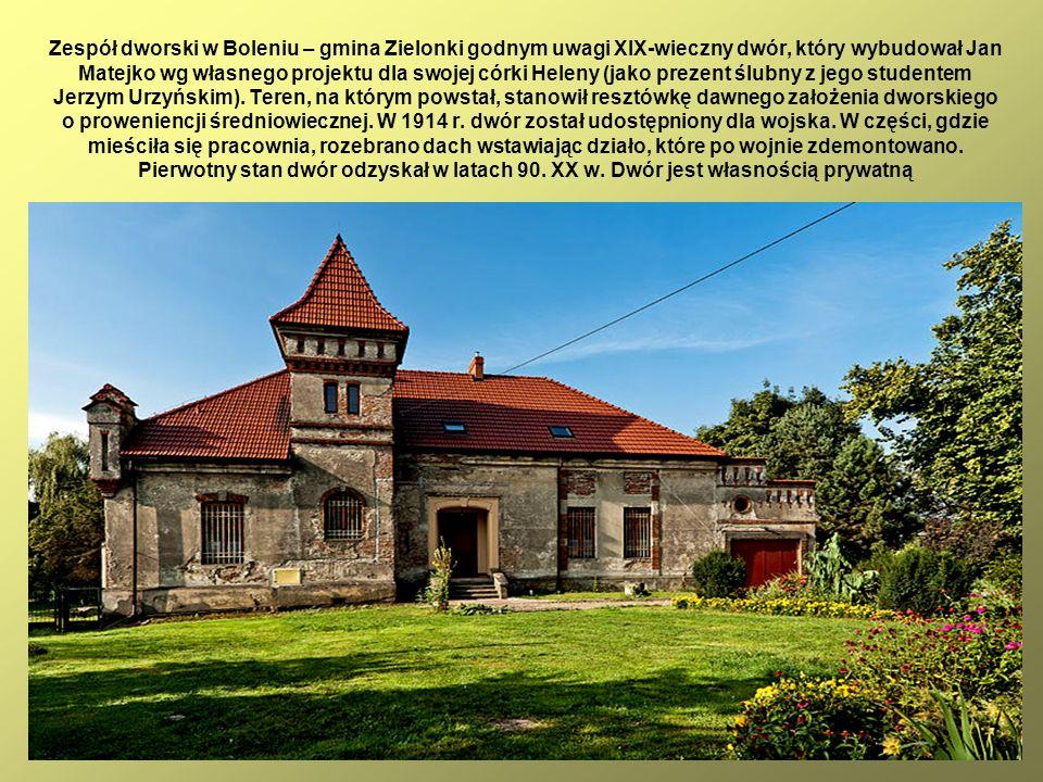 53 Zespół dworski w Boleniu – gmina Zielonki godnym uwagi XIX-wieczny dwór, który wybudował Jan Matejko wg własnego projektu dla swojej córki Heleny (