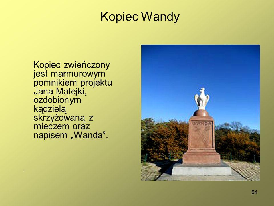 """54 Kopiec Wandy Kopiec zwieńczony jest marmurowym pomnikiem projektu Jana Matejki, ozdobionym kądzielą skrzyżowaną z mieczem oraz napisem """"Wanda"""".."""